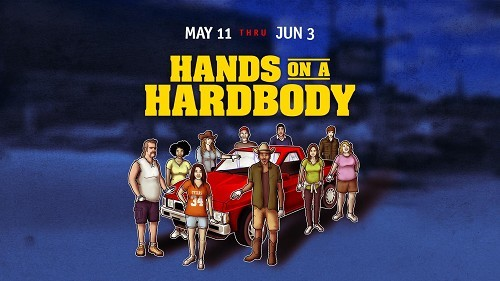 HANDS ON A HARDBODY (Second Review)