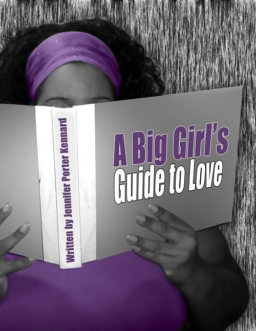 A BIG GIRL'S GUIDE TO LOVE