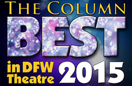 The Column Best in DFW Theater 2015
