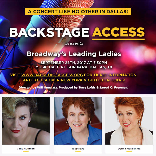 BACKSTAGE ACCESS presents Broadway's Leading Ladies